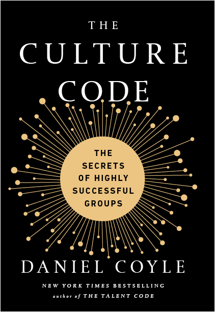 The Culture Code, by Daniel Coyle